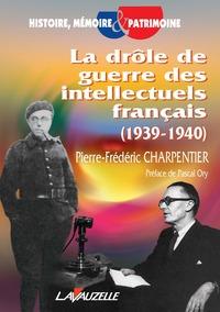 LA DROLE DE GUERRE DES INTELLECTUELS FRANCAIS, 1939-1940