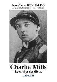 CHARLIE MILLS : LE COCHER DES DIEUX