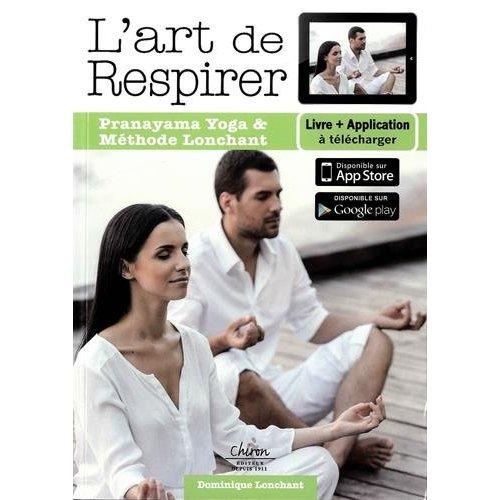 L'ART DE RESPIRER + APPLICATION