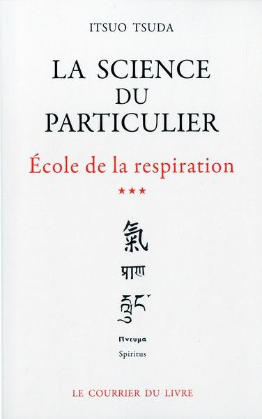 LA SCIENCE DU PARTICULIER (VOLUME 3)