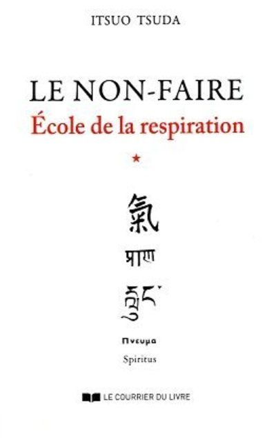 LE NON-FAIRE - ECOLE DE LA RESPIRATION, VOL. 1