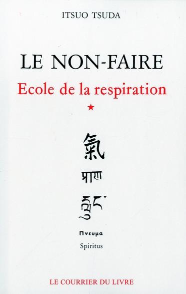 ECOLE DE LA RESPIRATION - TOME 1 LE NON-FAIRE - VOL01