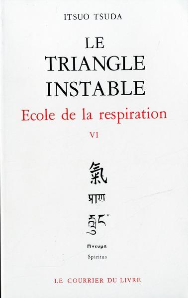 ECOLE DE LA RESPIRATION - TOME 6 LE TRIANGLE INSTABLE