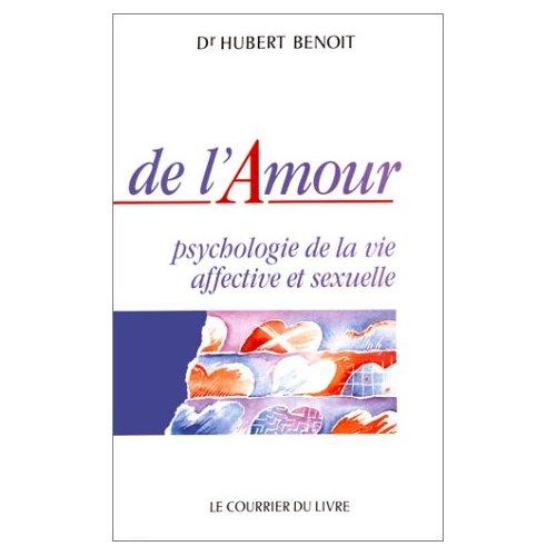DE L'AMOUR - PSYCHOLOGIE DE LA VIE AFFECTIVE ET SEXUELLE