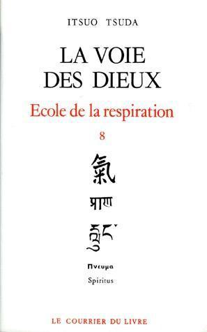 ECOLE DE LA RESPIRATION - TOME 8 LA VOIE DES DIEUX