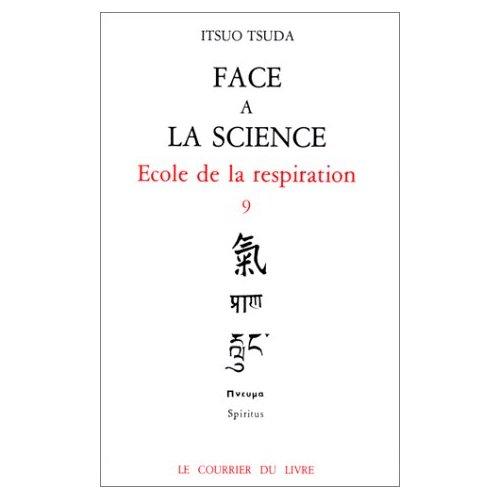 ECOLE DE LA RESPIRATION - TOME 9 FACE A LA SCIENCE
