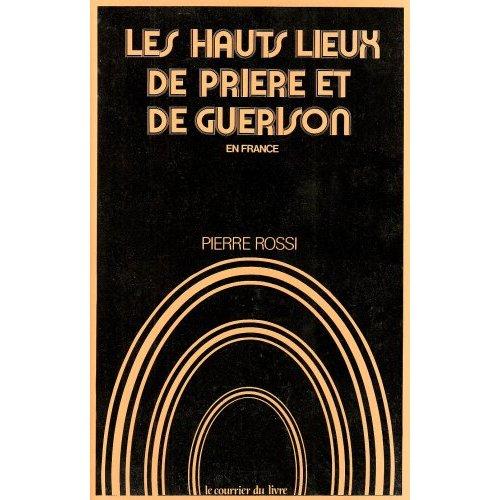 LES HAUTS LIEUX DE PRIERE ET DE GUERISON EN FRANCE