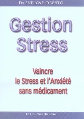 GESTION STRESS - VAINCRE LE STRESS ET L'ANXIETE SANS MEDICAMENT