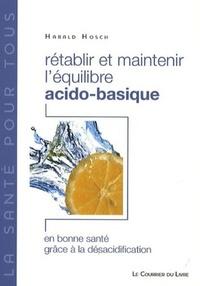 RETABLIR ET MAINTENIR L'EQUILIBRE ACIDO-BASIQUE