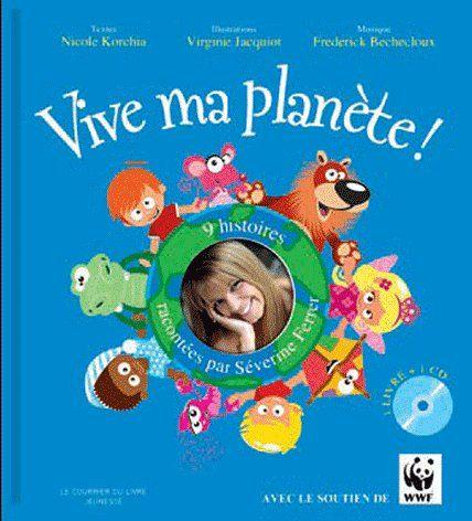 VIVE MA PLANETE + CD - 9 HISTOIRES RACONTEES PAR SEVERINE FERRER
