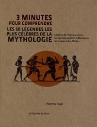 3 MINUTES POUR COMPRENDRE LES 50 LEGENDES LES PLUSCELEBRES DE LA MYTHOLOGIE
