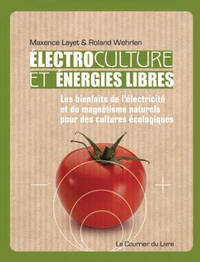 ELECTROCULTURE ET ENERGIES LIBRES