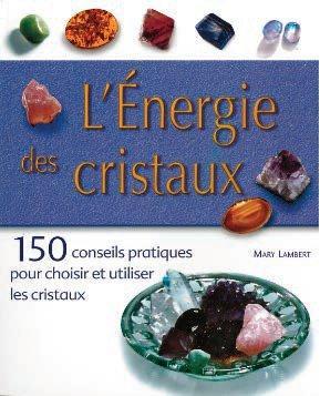 L'ENERGIE DES CRISTAUX