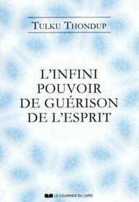 L'INFINI POUVOIR DE GUERISON DE L'ESPRIT
