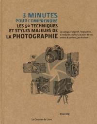 3 MINUTES POUR COMPRENDRE LES 50 TECHNIQUES ET STYLES MAJEURS DE LA PHOTOGRAPHIE