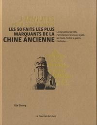 3 MINUTES POUR COMPRENDRE LES 50 FAITS MARQUANTS DE LA CHINE ANCIENNE