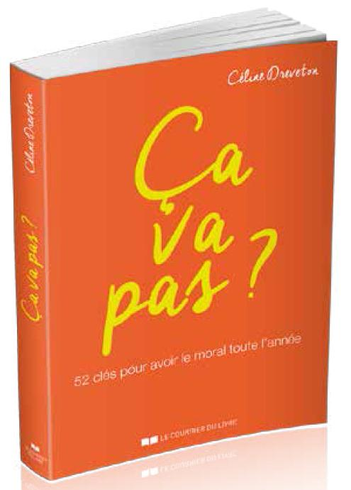 C A VA PAS ? - 52 CLES POUR AVOIR LE MORAL TOUTE L'ANNEE
