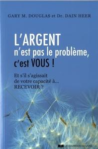 L'ARGENT N'EST PAS LE PROBLEME, C'EST VOUS !