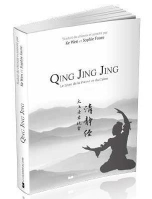 QING JING JING - LIVRE DE LA PURETE ET DU CALME