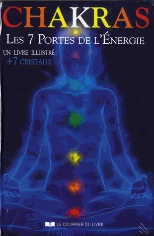 CHAKRAS, LES 7 PORTES DE L'ENERGIE