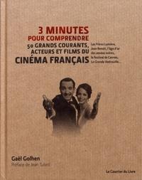 3 MINUTES POUR COMPRENDRE LES 50 GRANDS COURANTS, ACTEURS ET FILMS DU CINEMA FRANCAIS