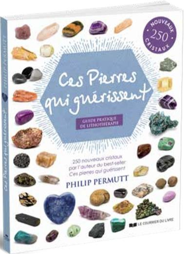 CES PIERRES QUI SOULAGENT - GUIDE PRATIQUE DE LITHOTHERAPIE
