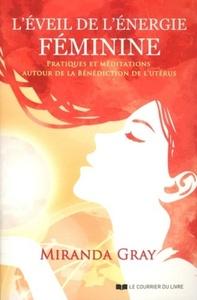 EVEIL DE L'ENERGIE FEMININE (L')