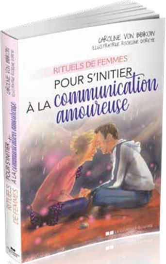 RITUELS DE FEMMES POUR S'INITIER A LA COMMUNICATION AMOUREUSE