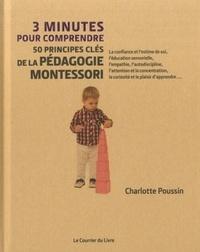 3 MINUTES POUR COMPRENDRE 50 PRINCIPES CLES DE LA PEDAGOGIE MONTESSORI