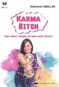 KARMA BITCH - VOUS POUVEZ PRENDRE EN MAIN VOTRE DESTIN !