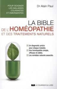 LA BIBLE DE L'HOMEOPATHIE ET DES TRAITEMENTS NATURELS