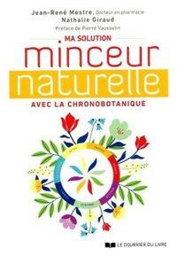 MA SOLUTION MINCEUR NATURELLE AVEC LA CHRONOBOTANIQUE