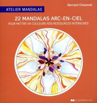 22 MANDALAS ARC-EN-CIEL POUR METTRE EN COULEURS NOS RESSOURCES INTERIEURES