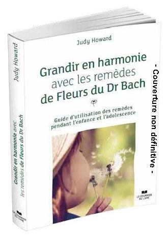 GRANDIR EN HARMONIE AVEC LES REMEDES DE FLEURS DU DR BACH