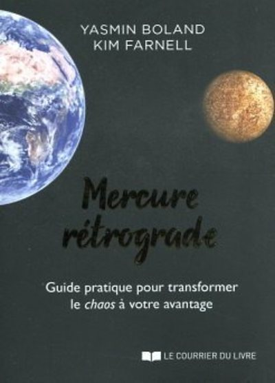 MERCURE RETROGRADE - GUIDE PRATIQUE POUR TRANSFORMER LE CHAOS A VOTRE AVANTAGE