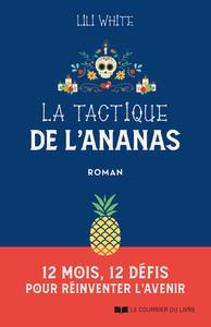 LA TACTIQUE DE L'ANANAS - 12 MOIS, 12 DEFIS POUR REINVENTER L'AVENIR