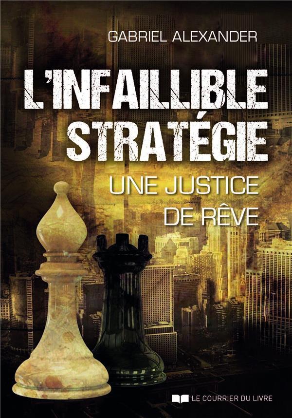 L'INFAILLIBLE STRATEGIE - UNE JUSTICE DE REVE