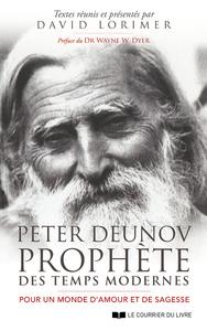 PETER DEUNOV, PROPHETE DES TEMPS MODERNES - POUR UN MONDE D'AMOUR ET DE SAGESSE