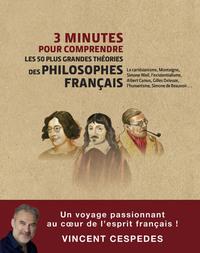 3 MINUTES POUR COMPRENDRE LES 50 PLUS GRANDES THEORIES DES PHILOSOPHES FRANCAIS