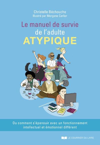 LE MANUEL DE SURVIE DE L'ADULTE ATYPIQUE