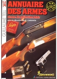 GUILLAUME TELL N 14 - ANNUAIRE DES ARMES : CHASSE, TIR, COLLECTION, LOISIR.