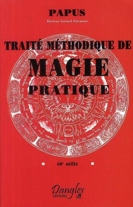 TRAITE METHODIQUE DE MAGIE PRATIQUE