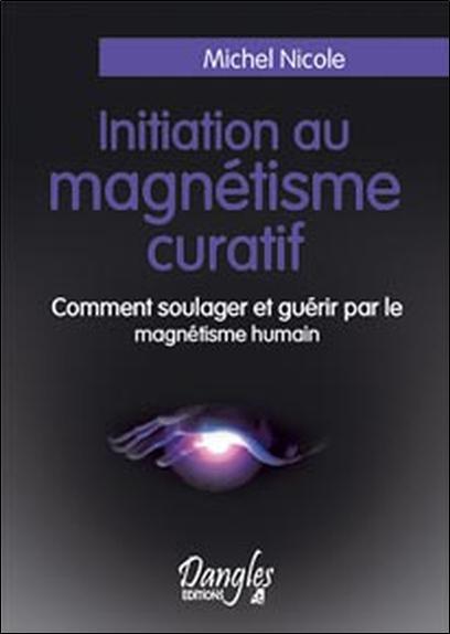 INITIATION AU MAGNETISME CURATIF