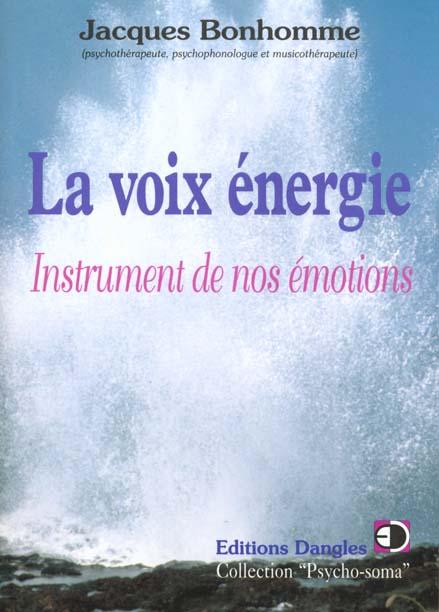 VOIX ENERGIE. INSTRUMENT DE NOS EMOTIONS