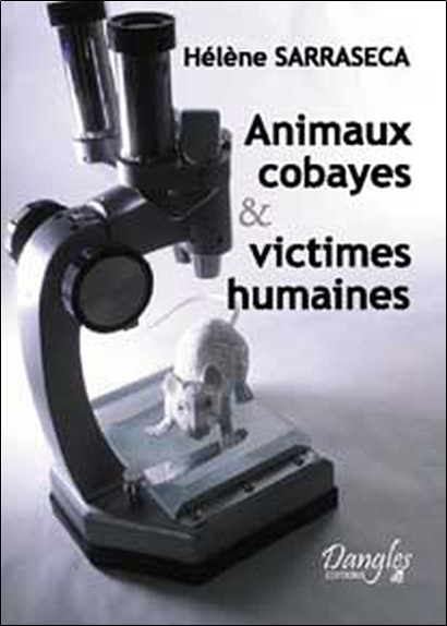 ANIMAUX COBAYES ET VICTIMES HUMAINES