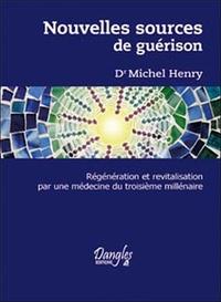 NOUVELLES SOURCES DE GUERISON : REGENERATION ET REVITALISATION PAR UNE MEDECINE DU TROISIEME MILLENA