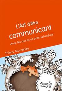 ART D'ETRE COMMUNICANT - AVEC LES AUTRES ET SOI MEME