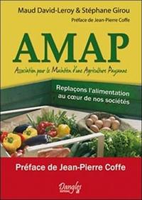 AMAP, ASSOCIATION POUR LE MAINTIEN D'UNE AGRICULTURE PAYSANNE : REPLACONS L'ALIMENTATION AU COEUR DE