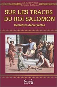 SUR LES TRACES DU ROI SALOMON : DERNIERES DECOUVERTES