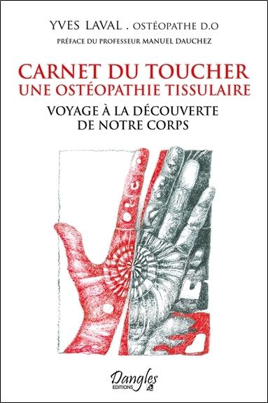 CARNET DU TOUCHER - UNE OSTEOPATHIE TISSULAIRE - VOYAGE A LA DECOUVERTE DE NOTRE CORPS